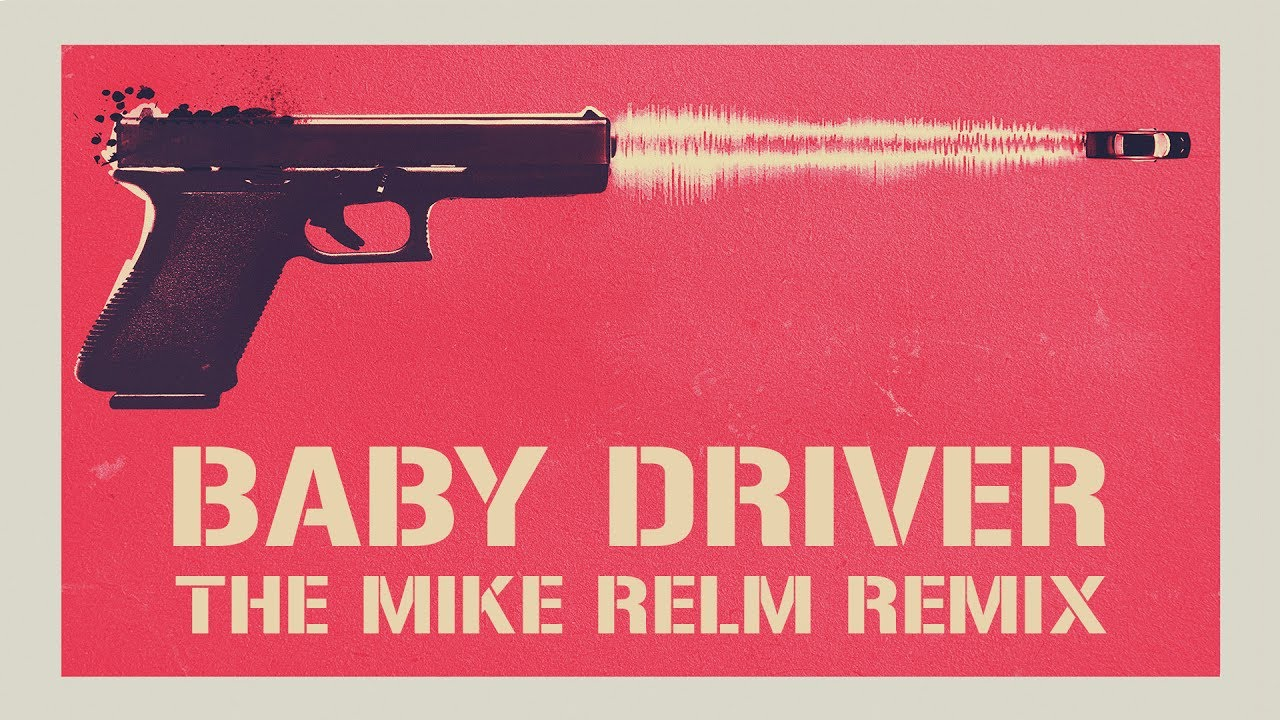 Mike Relm Remix of Baby Driver
