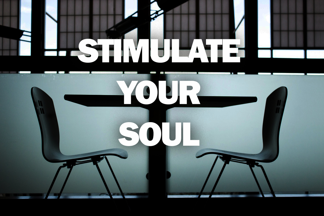 Stimulate Your Soul
