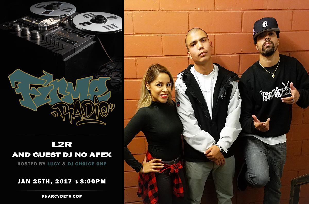 Firme Radio Re-broadcast w/ L2R and DJ No AFEX
