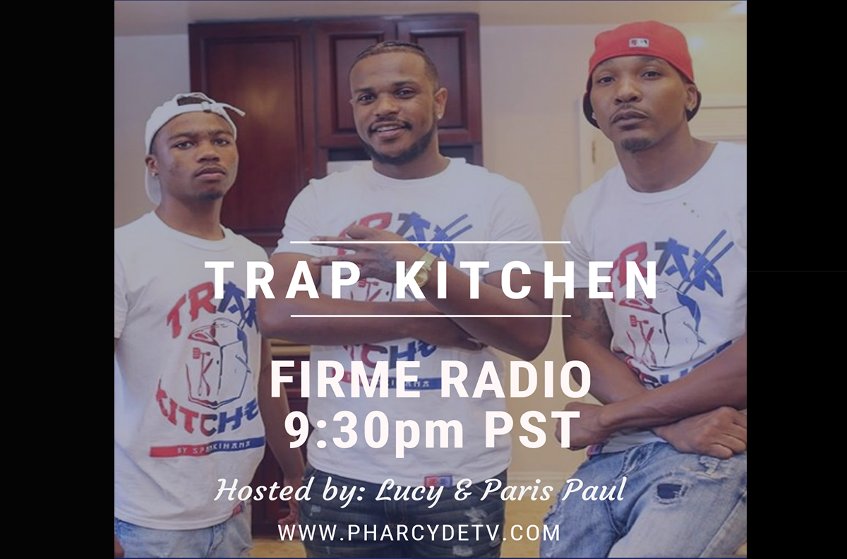 Firme Radio EP 29 w/ Trap Kitchen