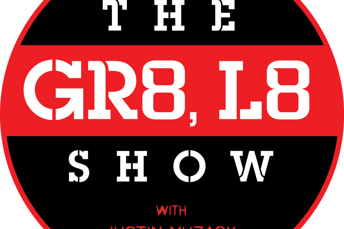 The GR8 L8 Show ep 1