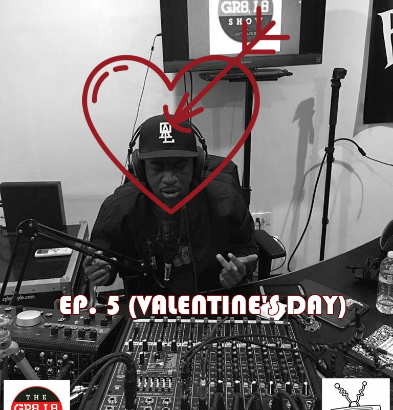 GR L8 Show / Valentine's Day/ ep5