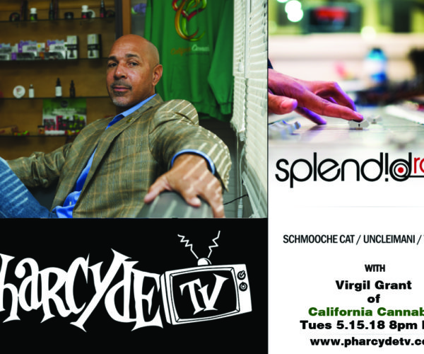 SPLENDID RADIO W/ Virgil Grant of California Cannabis