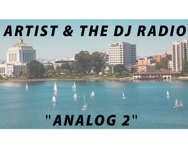 "Artist & The DJ Radio…""ANALOG 2″"