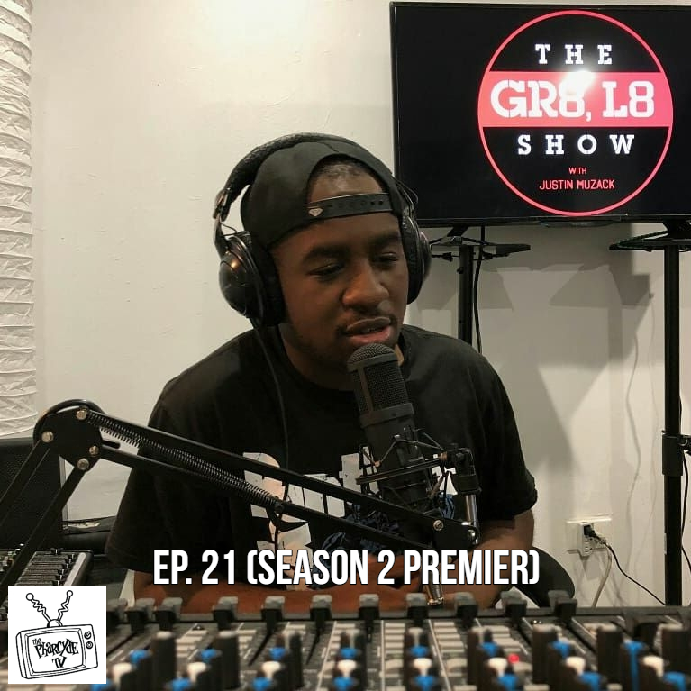 The GR8-L8 Show ep 21