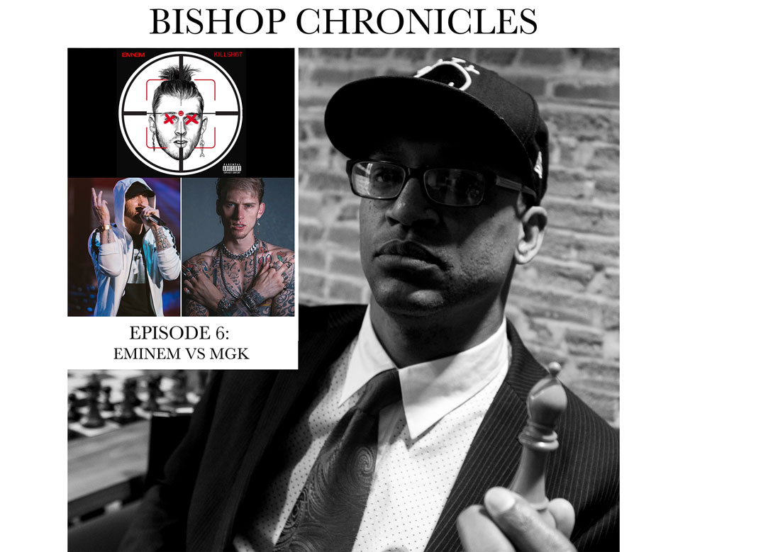 The Bishop Chronicles EP 6: Eminem vs MGK battle
