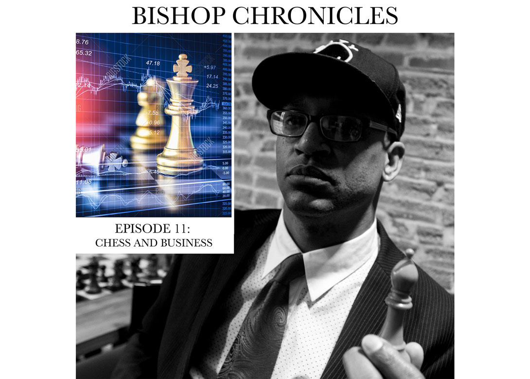 Bishop Chronicles EP 11: Chess and Business