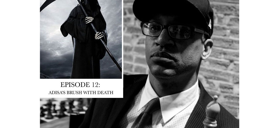Bishop Chronicles EP 12 : Adisa's Brush with Death