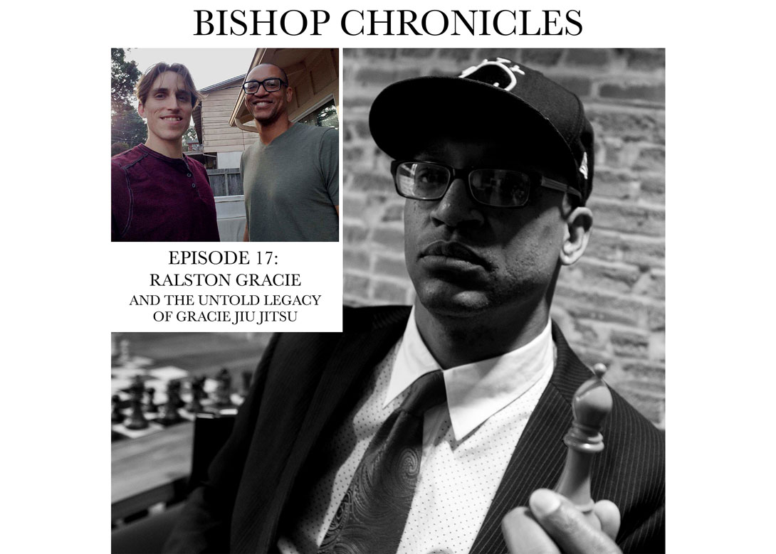 Bishop Chronicles 17: Ralston Gracie and the Untold Legacy of Gracie Jiu Jitsu