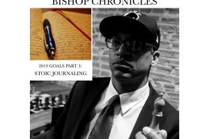 Bishop Chronicles : 2019 Goals – Stoic Journaling