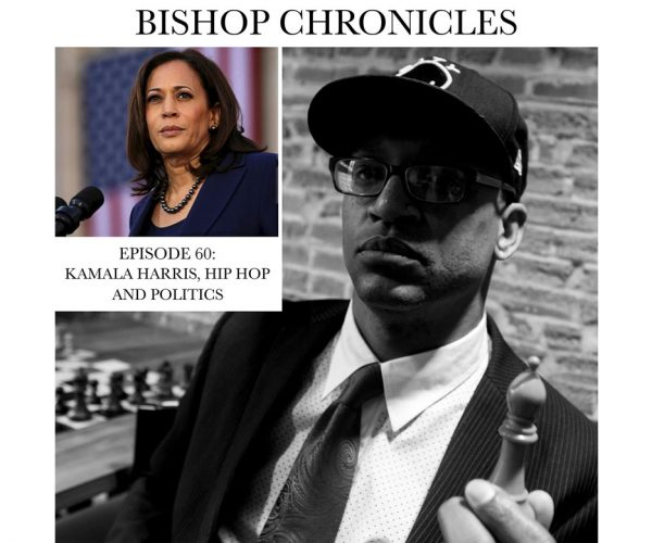 Bishop Chronicles : Kamala Harris, Hip Hop, and Politics
