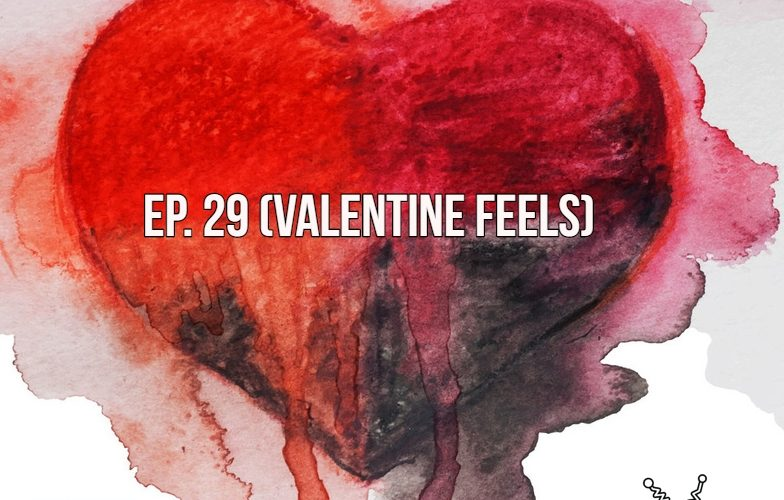 The Gr8-L8 Show EP 29: Valentine's Feels