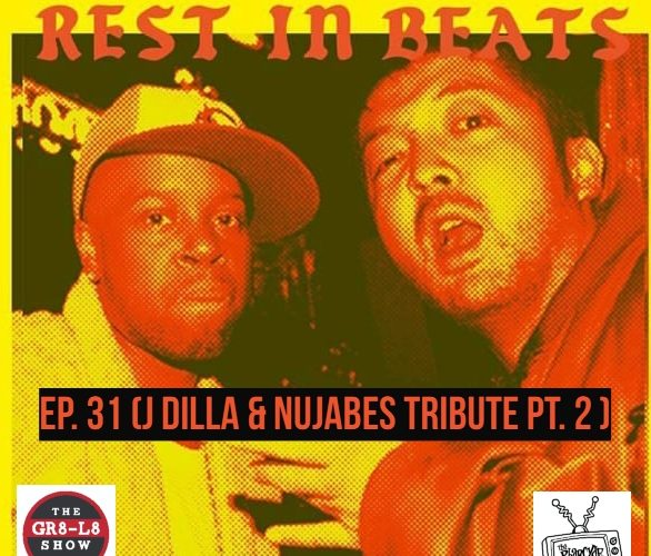 The GR8-L8 Show : J Dilla and Nujabes Tribute