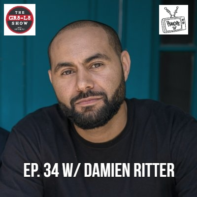 The GR8-L8 Show EP 34 w/ Damien Ritter