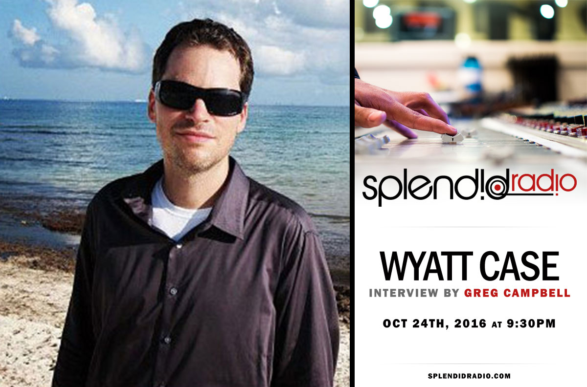 Re- Broadcast Splendid Radio w/ DJ Wyatt Case