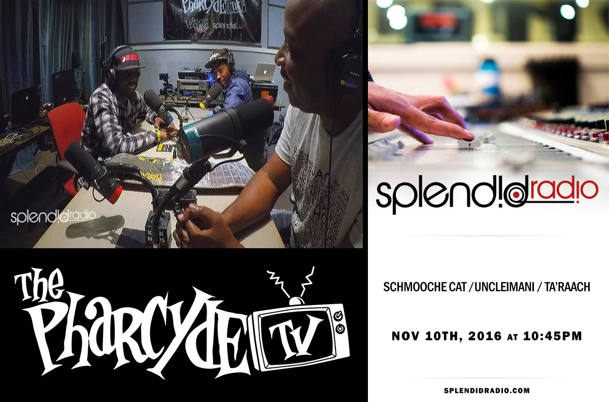 SplendidRadio EP.8 with Schmooche Cat, UncleImani, Ta'Raach