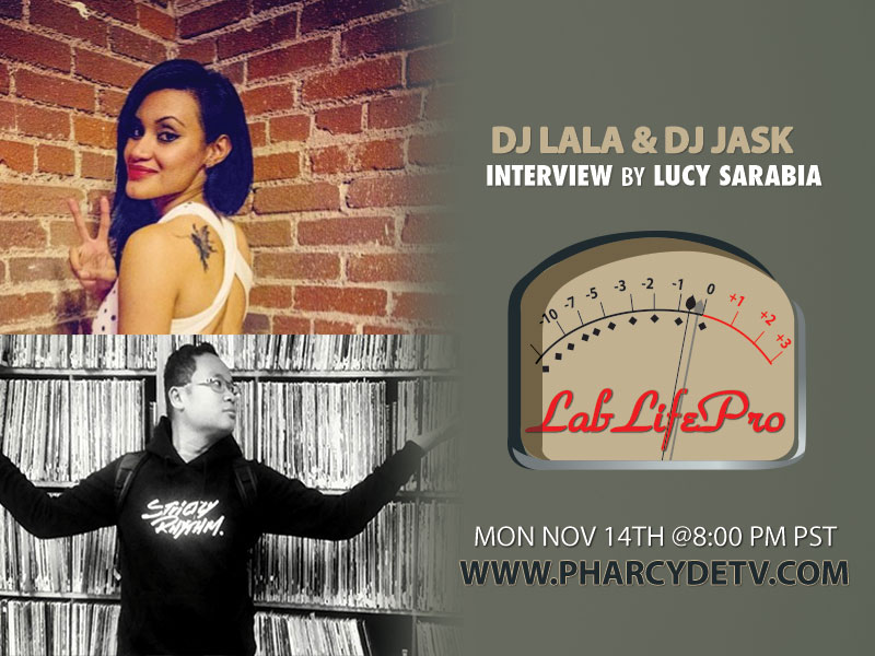 LabLifePro with DJ LaLa and DJ Jask on PharcydeTV