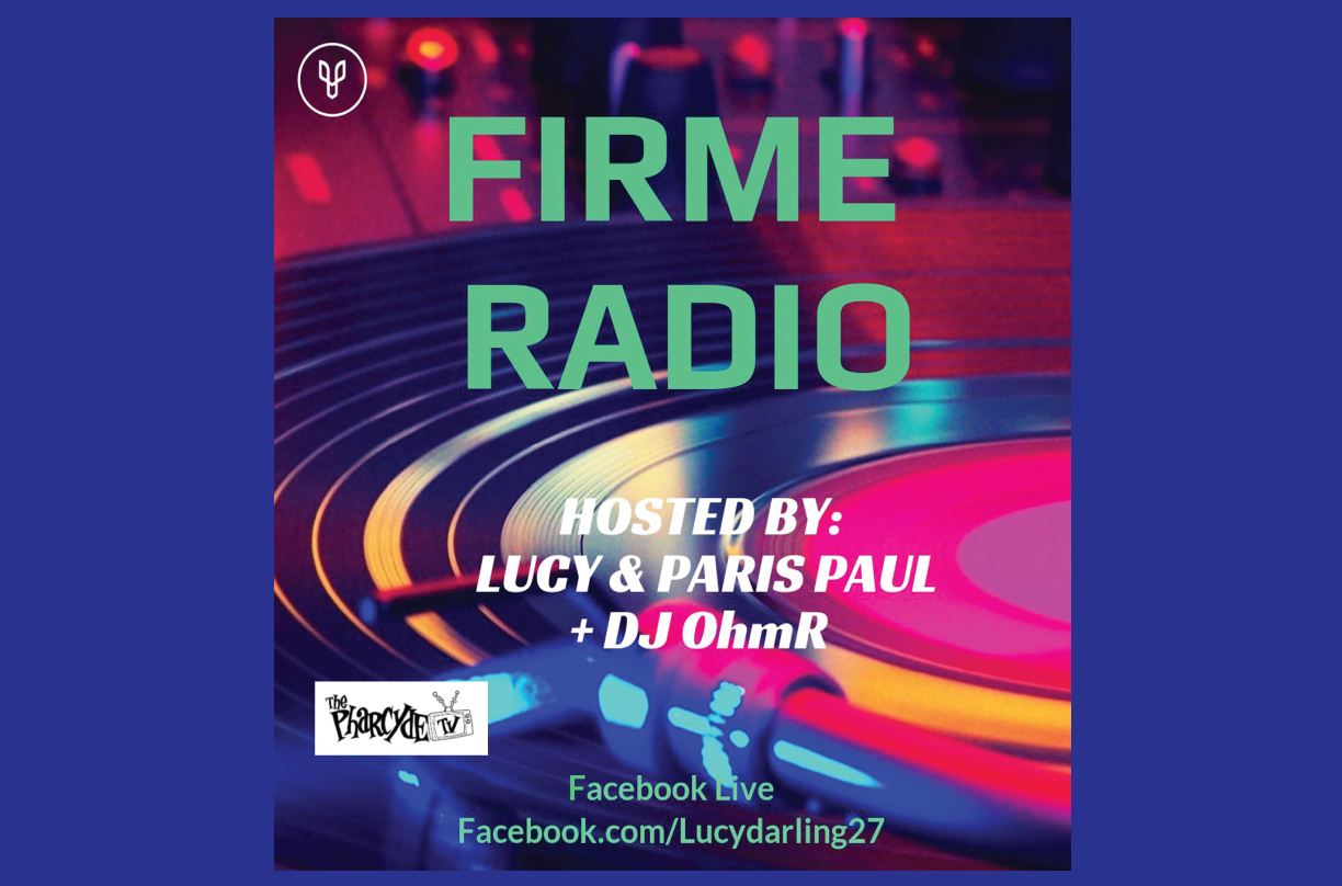 FirmeRadio EP 31 on FaceBook Live w/ Lucy, DJ Paris Paul & Guest DJ Ohm-R