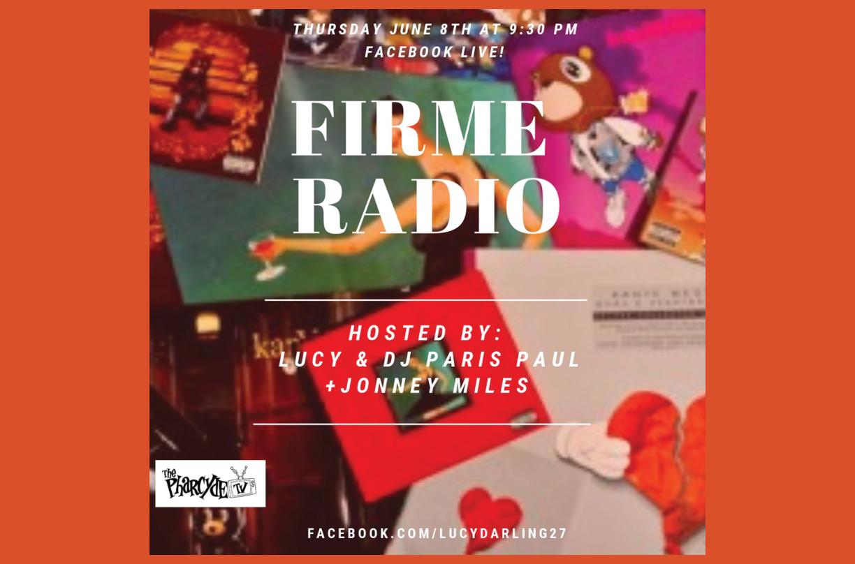 FirmeRadio EP 32 on FaceBook Live w/ Lucy, DJ Paris Paul & Guest DJ Jonney Miles
