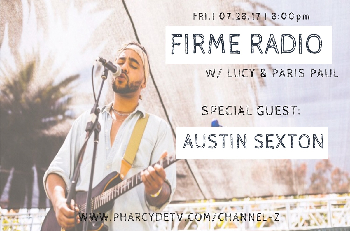 Re-Broadcast Firme Radio w/ Austin Sexton on Channel Z