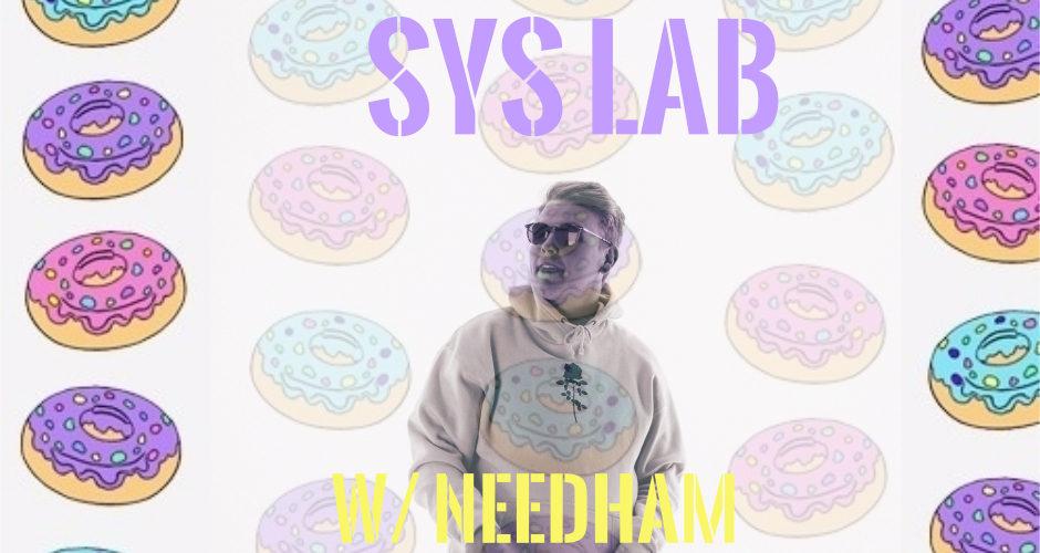 SYS Lab w/ MC Needham