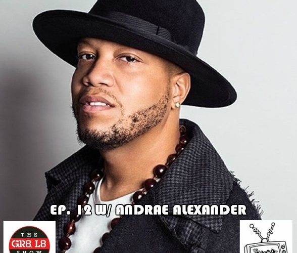The GR8 L8 Show w/ Andrae Alexander