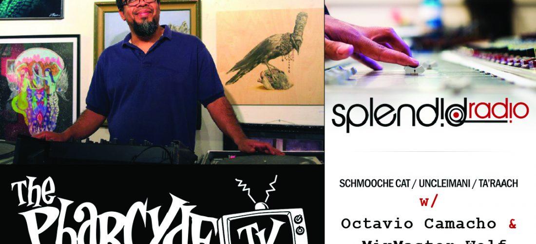 SplendidRadio w/ Octavio Camacho and MixMaster Wolf