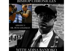 Bishop Chronicles #70: Dr. Pete Goldman