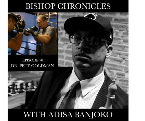 Bishop Chronicles #70: Dr. Pete Goldman