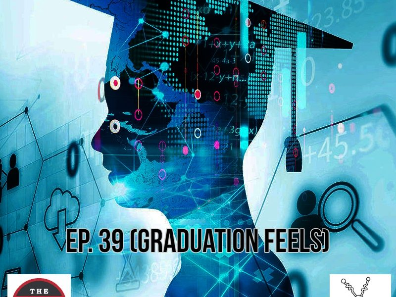 The GR8-L8 Show : Graduation Feels
