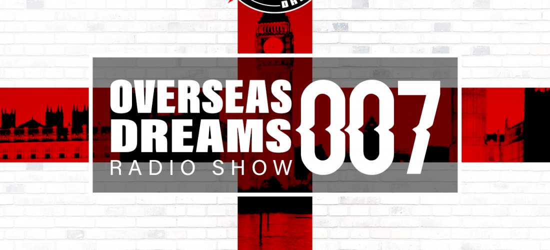 Overseas Dreams EP 007