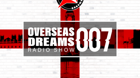 Overseas Dreams EP 007