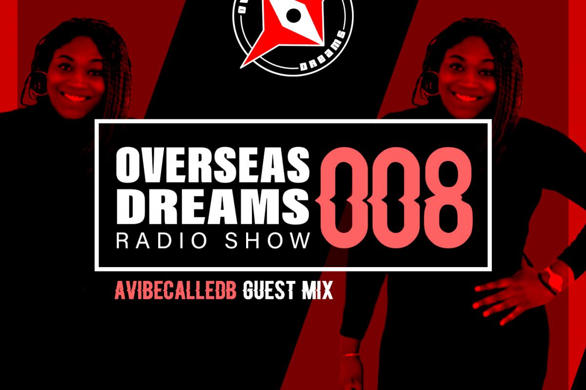 Overseasdreams 008 w/ Guest DJ Bianca