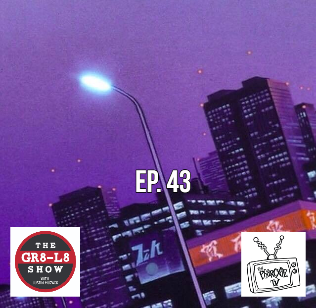 The GR8-L8 Show EP 43