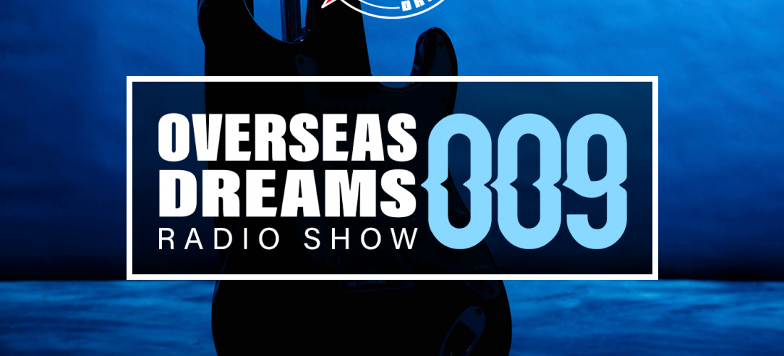 Overseas Dreams Show EP 009