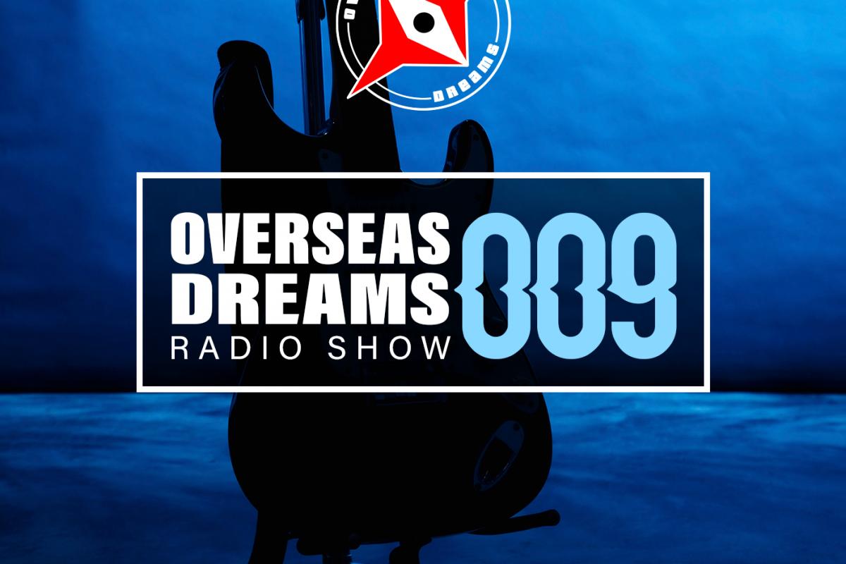 Overseas Dreams Show EP 009