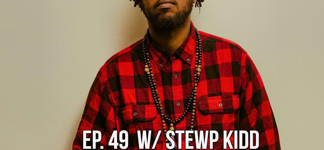 The GR8 L8 Show EP 49 w/ Stewp Kidd