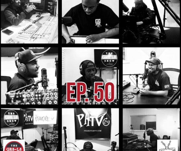 The GR8-L8 Show EP 50