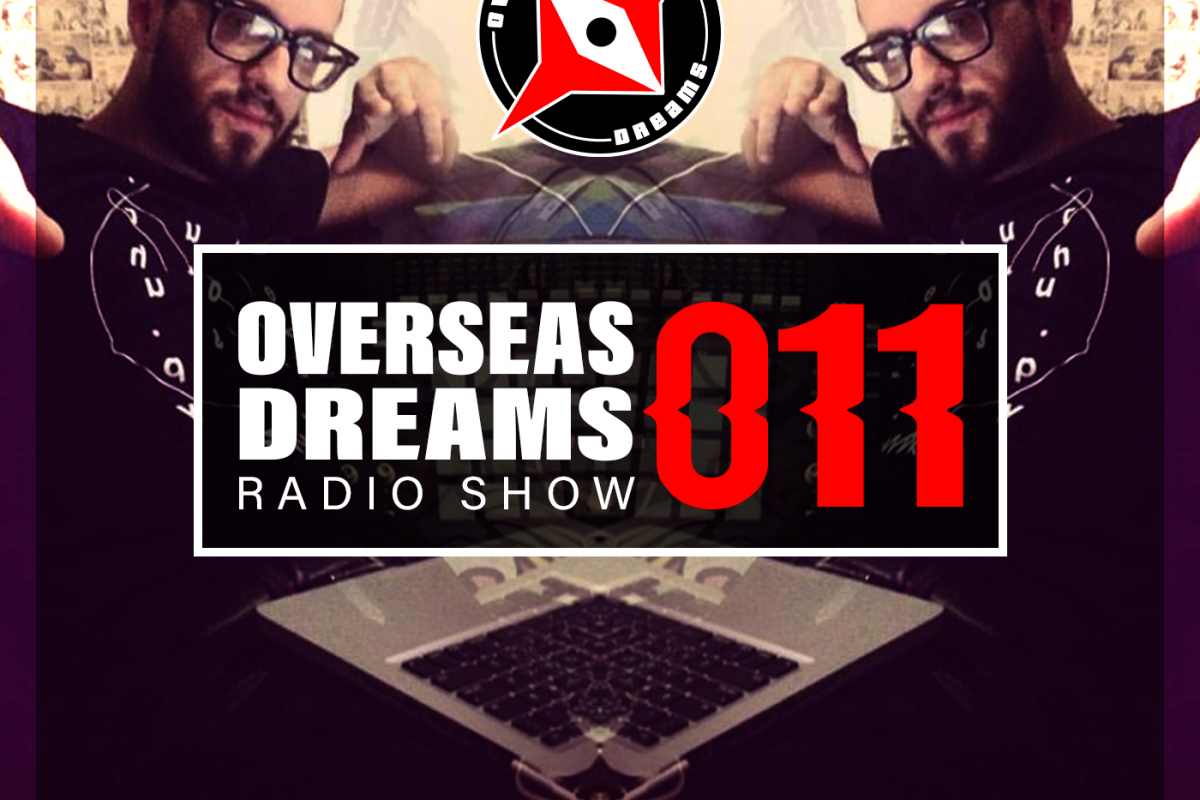 OVERSEASDREAMS EP 11  w/ GUEST MIX BY CASTELAN