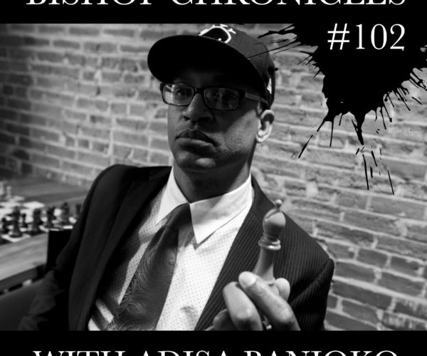 Bishop Chronicles EP 102: Hip Hop is a Weapon/Interview with Greg Watkins
