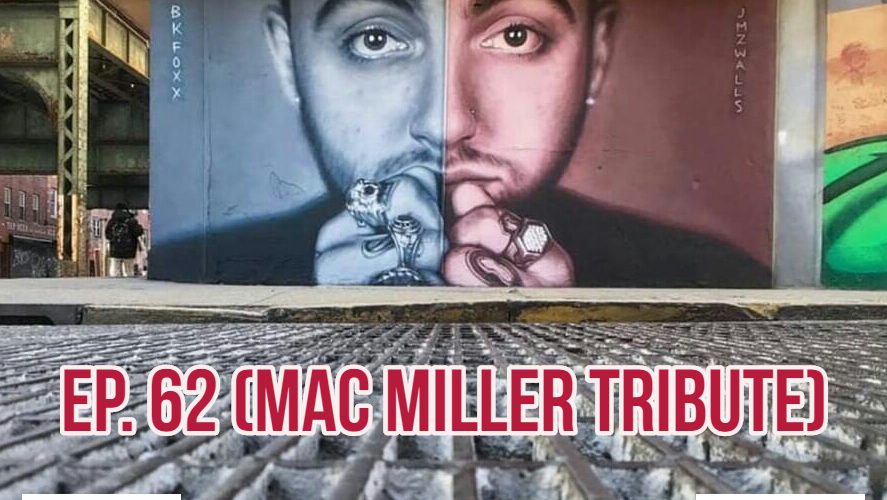 The Gr8 L8 Show EP 62 : Mac Miller Tribute